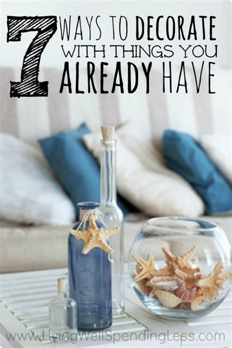 decorate things 7 ways to decorate with things you already have living