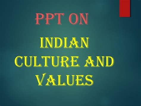 Ppt On Indian Values And Culture Ppt On Indian Culture