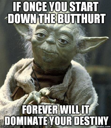 Butt Hurt Memes - yoda butthurt imgflip