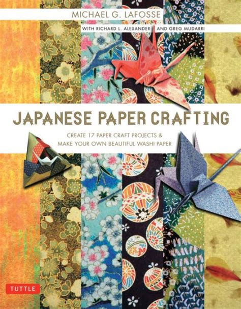 japanese paper crafting japanese paper crafting create 17 paper craft projects
