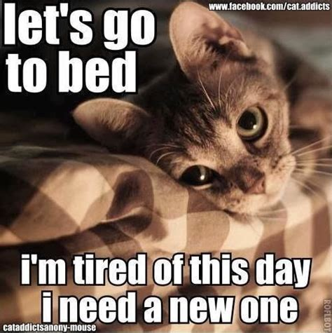 lets go to bed let s go to bed i m tired of this day i need a new one
