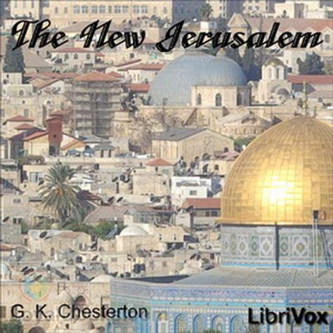 the new jerusalem books the new jerusalem by g k chesterton free at loyal books