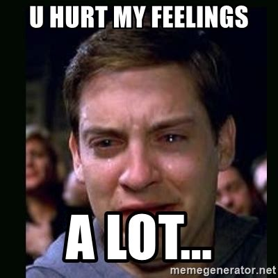 u hurt my feelings a lot crying peter parker meme
