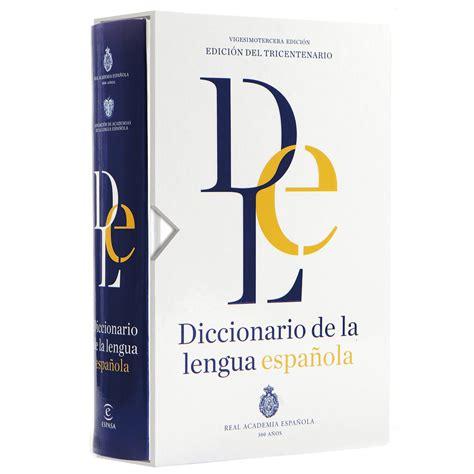 diccionario de la lengua 842460685x diccionario de la lengua espa 241 ola rae 2014 edici 243 n del tricentenario tapa dura rae real