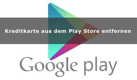 kreditkarte paypal entfernen kreditkarte aus dem play store entfernen giga