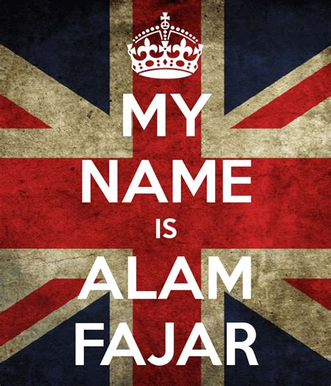 alam name wallpaper my name is alam fajar keep calm and carry on image generator