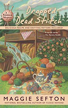 the a maggie mystery books dropped dead stitch a knitting mystery book 7 kindle