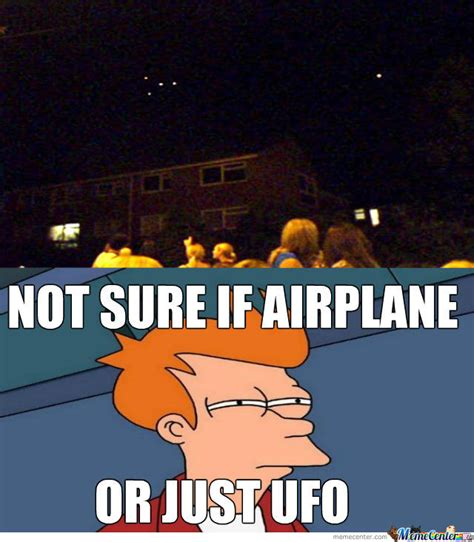 Ufo Meme - airplane or ufo by recyclebin meme center