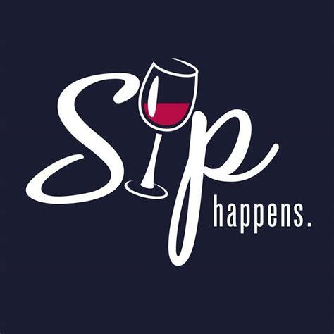 wine glass sayings svg sip happens stjameswinery wine winery funny w i n o