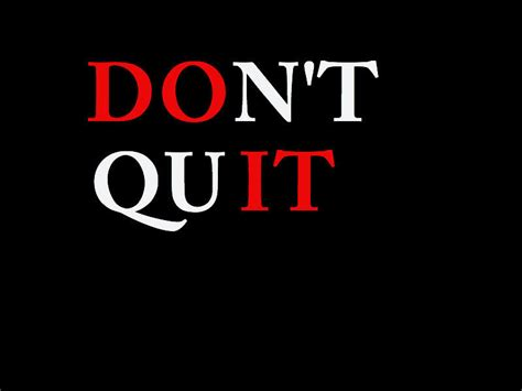 Don T Quit don t quit word up 411