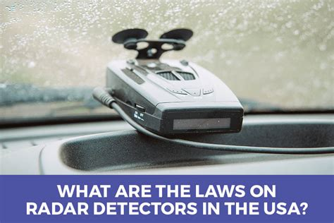 Radar Detector Usa by What Are The Laws On Radar Detectors In The Usa