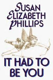 It Had To Be You By Susah Elizabeth Phillips it had to be you 1996 edition open library