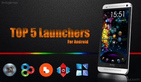 best launcher android top 5 best android launchers of 2014 techgleam