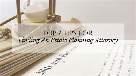 7 Tips On Finding A by 7 Tips For Finding An Estate Planning Attorney Virtue