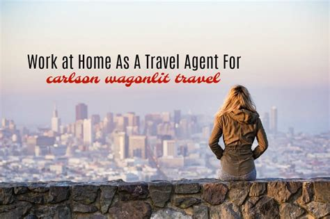 work from home as a travel at carlson wagonlit travel