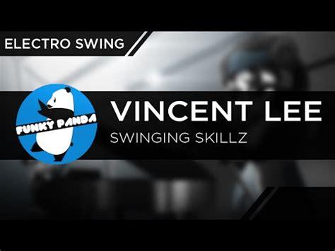 electro swing soundcloud electroswing vincent lee swinging skillz youtube