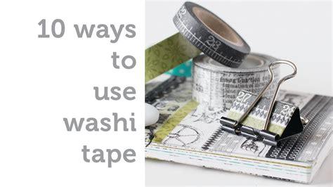 uses for washi tape 10 ways to use washi tape youtube