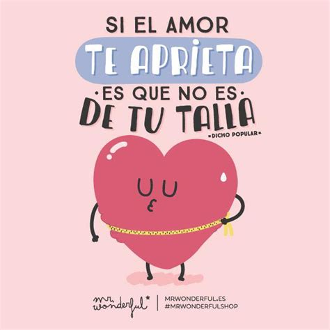 imagenes amor mr wonderful maria on twitter quot si el amor te aprieta es que no es
