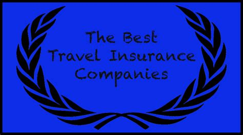 travel insurance best here are the best travel insurance companies