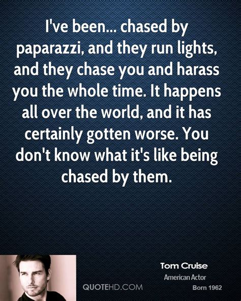 Crusie On Being A Quote by Tom Cruise Quotes Quotehd