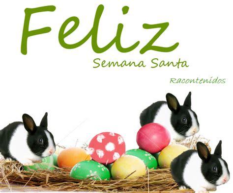 imagenes feliz semana santa im 225 genes con conejos de pascuas para whatsapp tarjetas