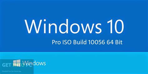 Windows 10 Pro ISO Build 10056 64 Bit Free Download Windows 10 Download 64 Bit Iso