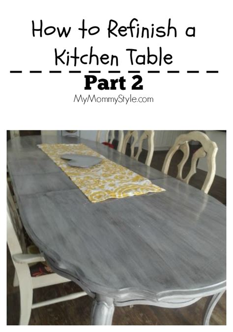 how to refinish a kitchen table how to refinish a kitchen table part 2 my style