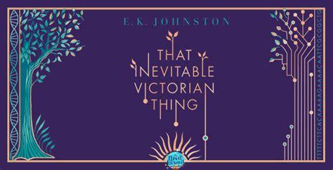 that inevitable victorian thing e k johnston 187 the novel hermit