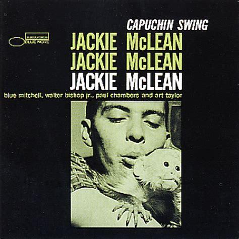 jackie mclean capuchin swing jackie mclean capuchin swing rvg edition cd dusty
