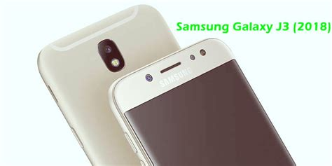Samsung J3 Th 2018 samsung galaxy j3 2018 spotted on gfxbench specification price