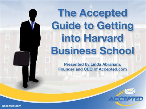 What It Takes To Get Into Harvard Mba by Want To Get Accepted To Harvard Business School