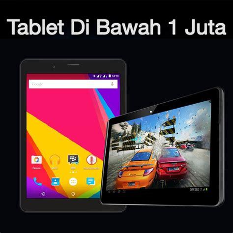 Tablet Untuk Dibawah 1 Juta jual berbagai tablet terbaru murah lazada co id