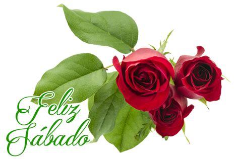 imágenes de feliz sábado con rosas banco de im 193 genes feliz s 225 bado para todos mensajes