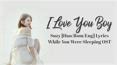 mv suzy i love you boy while you were sleeping ost part 수지 suzy i love you boy han rom eng lyrics while you