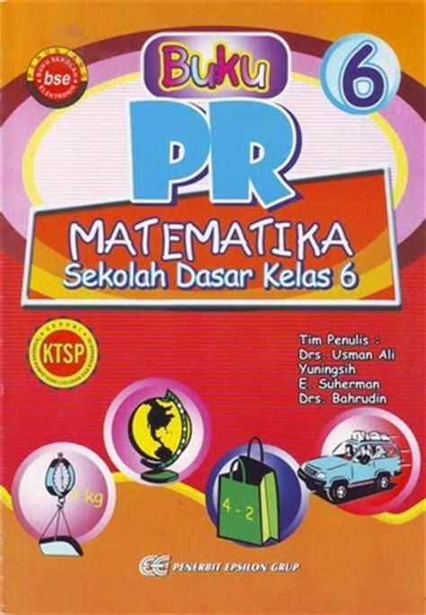 Matematika Sd Kelas 1 Jho Djamaludin Pustaka Tiga buku pintar matematika sd kelas 6 mikki books