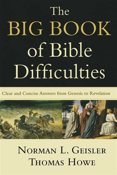 the big book pictures the big book of bible difficulties geisler howe