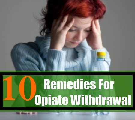 Opiate Detox Remedies best ways to deal with withdrawal from opiates lamoureph