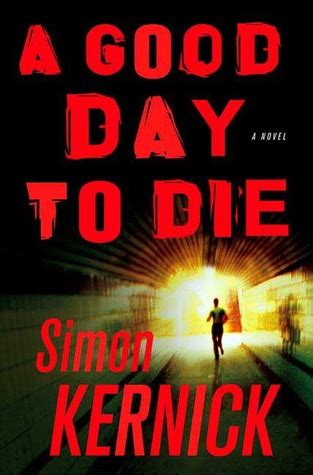 the best how to die well books a day to die dennis milne 2 by simon kernick