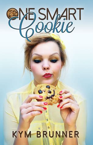 smart cookie books one smart cookie by kym brunner reviews discussion