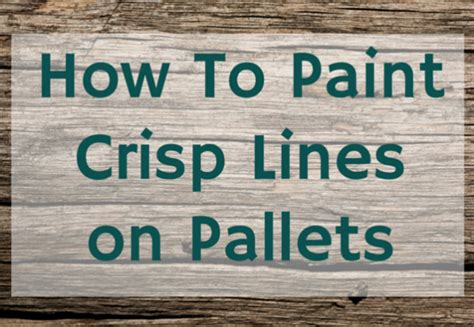Chalk Paint Ideas Kitchen How To Paint Crisp Lines When Stenciling Pallets Weekend
