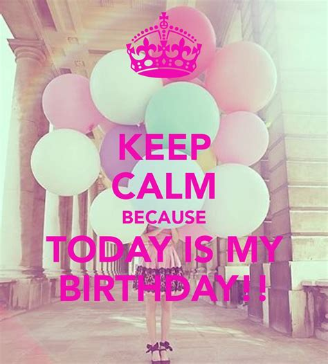 And Todays Birthdays Are by Today Is My Birthday Quotes Quotesgram