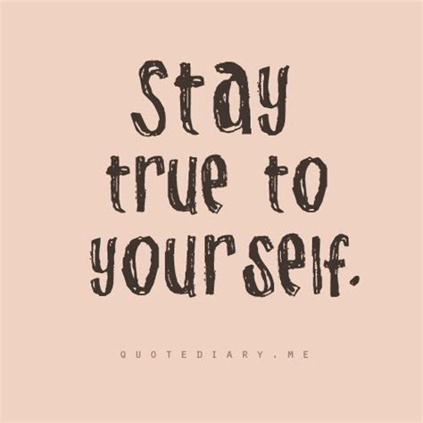9 Ways To Stay True To Yourself by Stay True To Yourself Message Philosophy