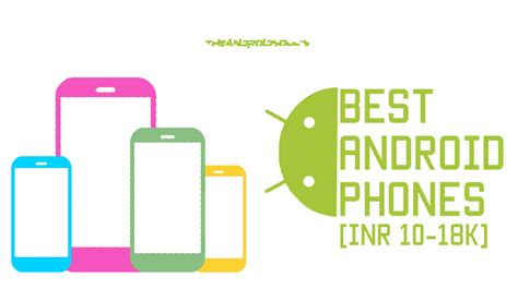 best android phone to buy best android phones to buy in india 10000 18000