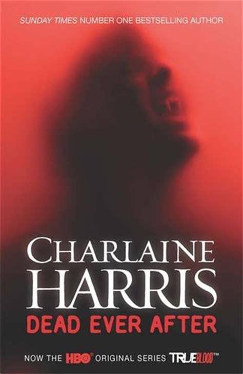 Charlaine Harris Dead And Version Book new uk editions of charlaine harris sookie books the vault trueblood