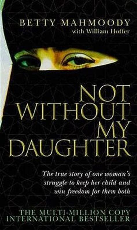 not without my daughter not without my daughter by mahmoody reviews discussion bookclubs lists