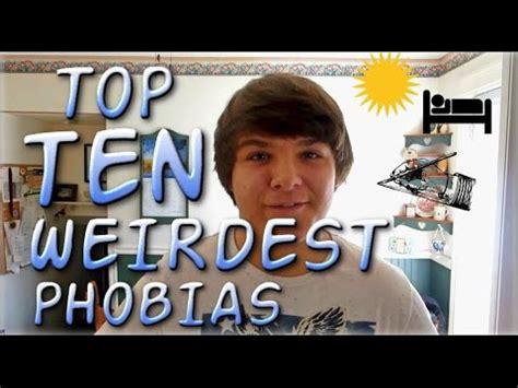 10 And Their Phobias by Top 10 Weirdest Phobias