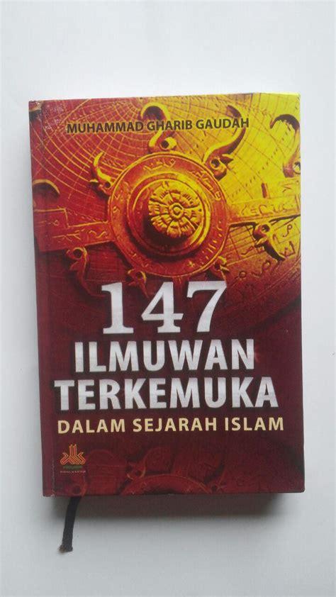 Buku 10 Pahlawan Penyebar Islam M Mahmud Al Qadhi buku 147 ilmuwan terkemuka dalam sejarah islam