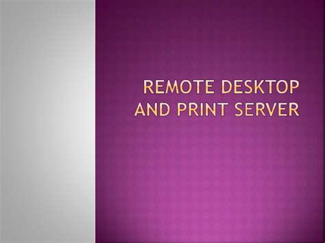 stanley remote desktop remote desktop and print server