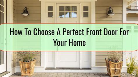 choose  perfect front door   home home tips