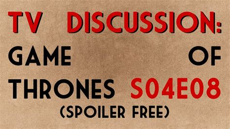 watch game of thrones online couch tv discussion game of thrones s04e08 spoiler free youtube
